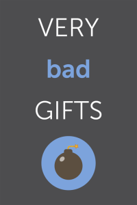 Very Bad Gifts