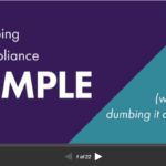 Keeping Compliance Simple, Without Dumbing It Down [SlideShare]