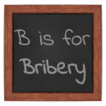 B is for Bribery (Actually Anti-Bribery)
