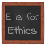 E is for Ethics