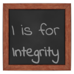 I is for Integrity