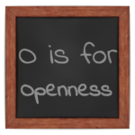 O is for Openness