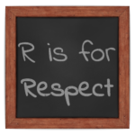 R is for Respect
