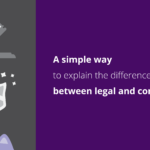 A Simple Way to Explain the Difference Between Legal and Compliance